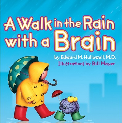 A Walk in the Rain With a Brain By Hallowell, Edward M./ Mayer, Bill (ILT)