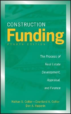 Construction Funding By Collier, Nathan S./ Collier, Courtland A./ Halperin, Don A.