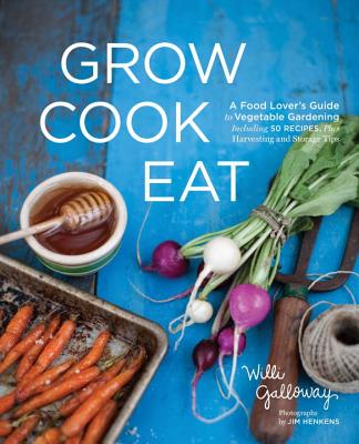 Grow Cook Eat By Galloway, Willi/ Henkins, Jim (PHT)