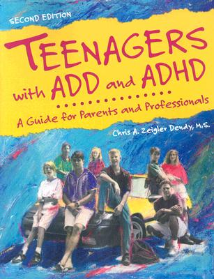 Teenagers With Add And Adhd By Dendy, Chris A. Zeigler